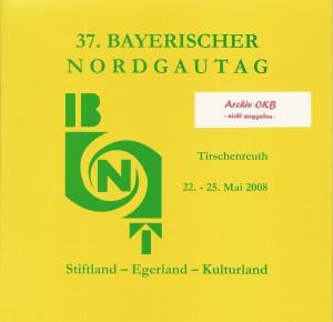 Festschrift zum 37. Bayerischen Nordgautag Tirschenreuth (2008)