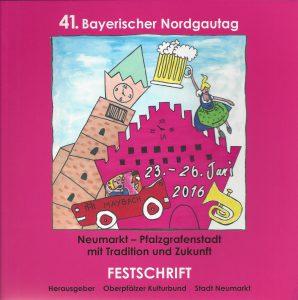 Festschrift zum 41. Nordgautag Neumarkt (2016)
